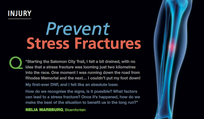 Nelia Marsburg of Bloemfontein asks experienced physiotherapist, Garth Oliver, how to prevent and treat stress fractures.