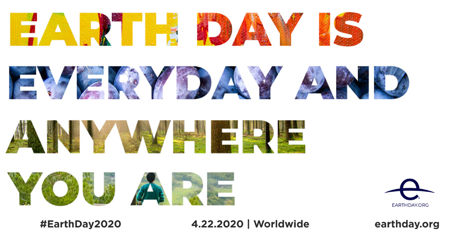 Earth Day 22 April 2020 Every Day